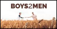 BOYS 2 MEN: HELPING YOUNG MEN INTO ADULTHOOD